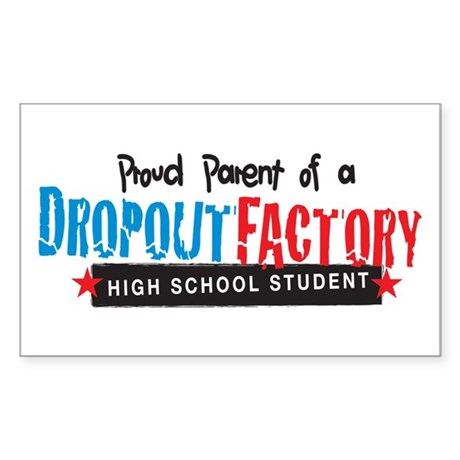 Dropout Factory High School Rectangle Sticker