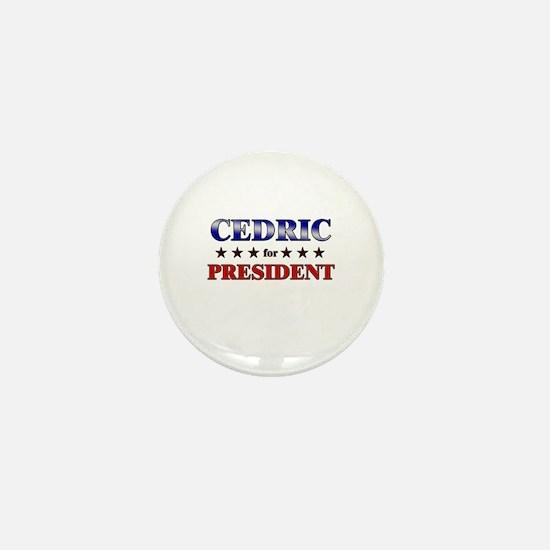 CEDRIC for president Mini Button