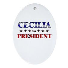 CECILIA for president Oval Ornament