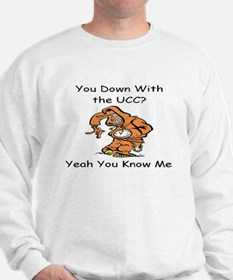 You Down With The UCC? Sweatshirt