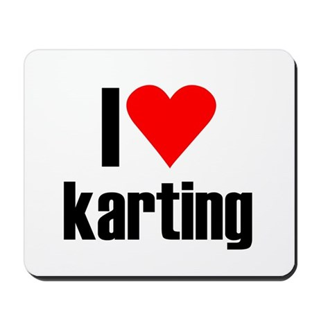 I love karting Mousepad
