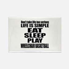 Life Is Eat Sleep And Wheelchair Rectangle Magnet