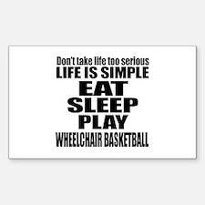 Life Is Eat Sleep And Wheelcha Decal