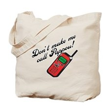 Don't Make Me Call Pappou Tote Bag