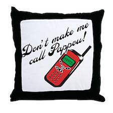 Don't Make Me Call Pappou Throw Pillow