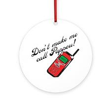 Don't Make Me Call Pappou Ornament (Round)