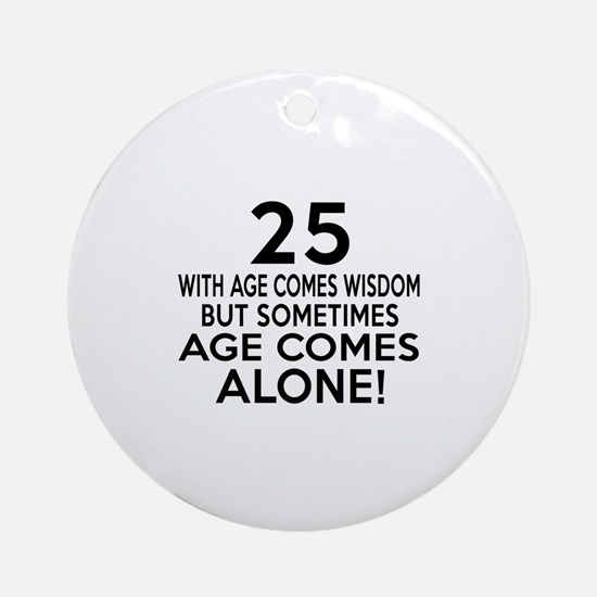 25 Awesome Birthday Designs Round Ornament