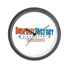 Dropout Factory High School Wall Clock