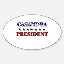 CASANDRA for president Oval Decal