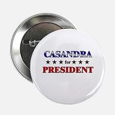 "CASANDRA for president 2.25"" Button"