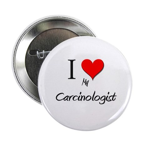 """I Love My Carcinologist 2.25"""" Button"""