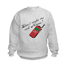 Don't Make Me Call Nonna Sweatshirt