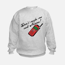Don't Make Me Call Nonna Sweatshirt