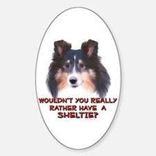 Rather Have a Sheltie Oval Decal
