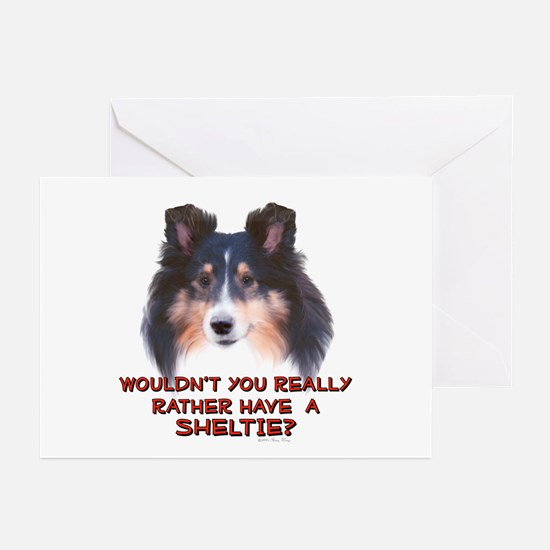 Rather Have a Sheltie Greeting Cards (Pk of 10