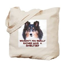 Rather Have a Sheltie Tote Bag