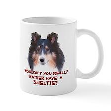 Rather Have a Sheltie Mug