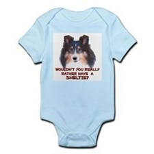 Rather Have a Sheltie Infant Creeper