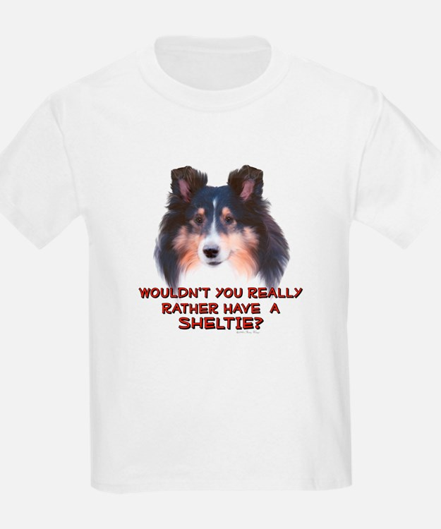 Rather Have a Sheltie Kids T-Shirt