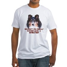 Rather Have a Sheltie Shirt