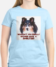 Rather Have a Sheltie Women's Pink T-Shirt