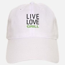 Live Love Grill Baseball Baseball Cap