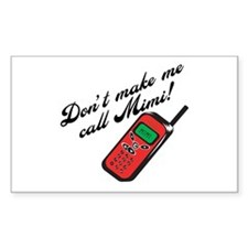 Don't Make Me Call Mimi Rectangle Decal