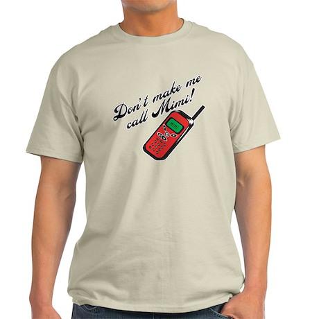 Don't Make Me Call Mimi Light T-Shirt