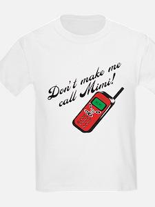 Don't Make Me Call Mimi T-Shirt