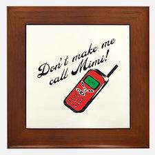 Don't Make Me Call Mimi Framed Tile