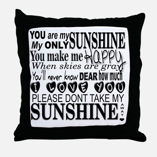 Funny You are my sunshine Throw Pillow