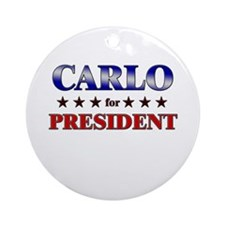CARLO for president Ornament (Round)