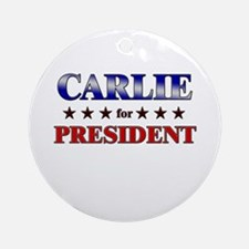 CARLIE for president Ornament (Round)