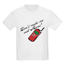 Don't Make Me Call Meme T-Shirt