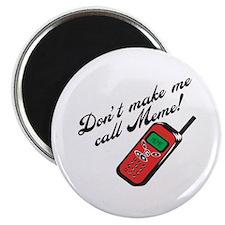 """Don't Make Me Call Meme 2.25"""" Magnet (10 pack)"""