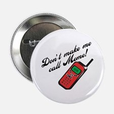"Don't Make Me Call Meme 2.25"" Button (10 pack)"