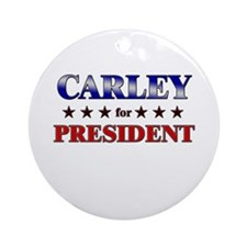 CARLEY for president Ornament (Round)