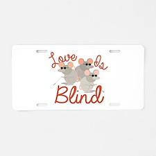 Love Is Blind Aluminum License Plate