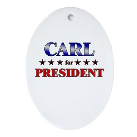 CARL for president Oval Ornament