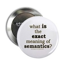 "Funny Semantics Joke 2.25"" Button"