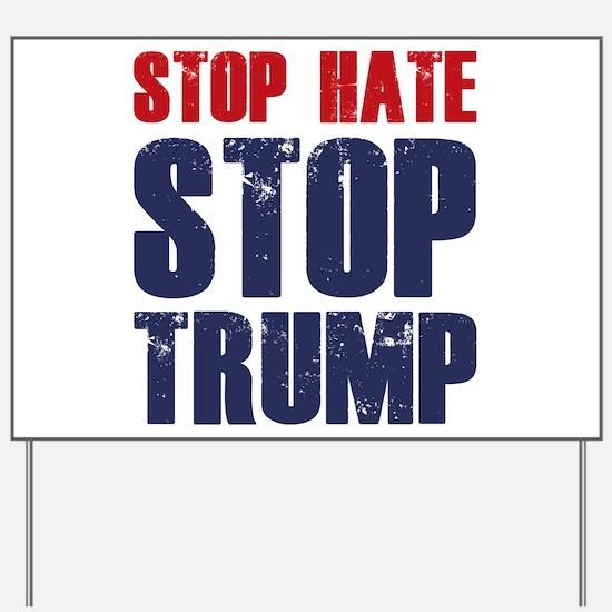 Stop Hate Stop Trump Yard Sign