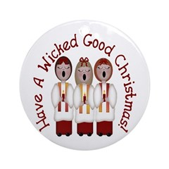 A Wicked Good Christmas! Ornament (Round)