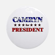 CAMRYN for president Ornament (Round)