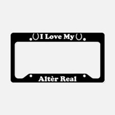 I Love My Alter Real Horse License Plate Holder