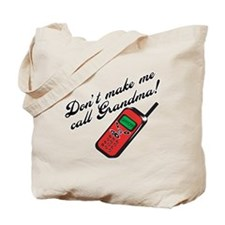 Don't Make Me Call Grandma Tote Bag