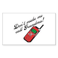 Don't Make Me Call Grandma Rectangle Bumper Stickers