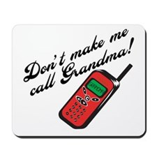 Don't Make Me Call Grandma Mousepad