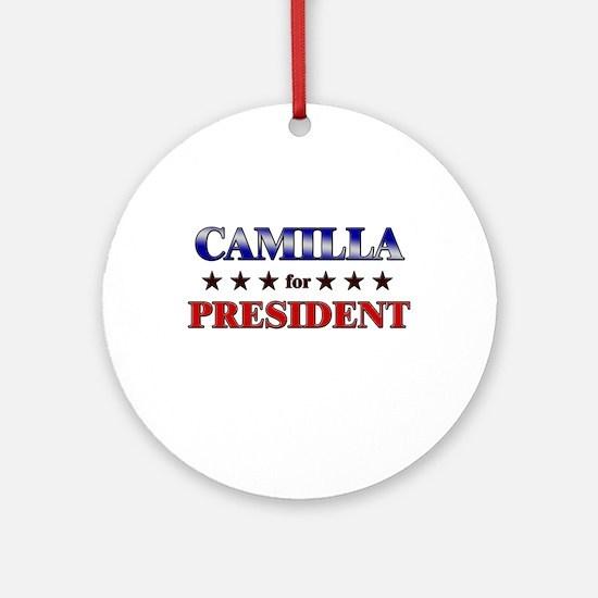 CAMILLA for president Ornament (Round)