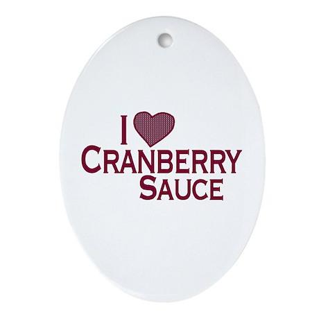 I Love Cranberry Sauce Oval Ornament