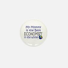 Best Economist In The World (Mommy) Mini Button (1